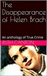 The Disappearance of Helen Brach: An anthology of True Crime