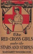 The Red Cross Girls Under the Stars and Stripes