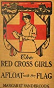 The Red Cross Girls Afloat with the Flag