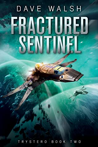 Fractured Sentinel (Trystero, #2)