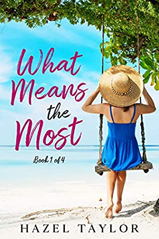 What Means the Most by Hazel Taylor