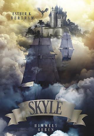 Skyle - Himmelsbeben by Esther K. Bertram