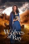 Wolves at Bay: A Tale of Beauty and the Beast (HighTower Fairytales: Beauty and the Beast #4)