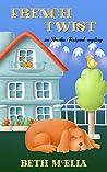 French Twist: An Amelia Feelgood Mystery (Findlater Island Book 1)