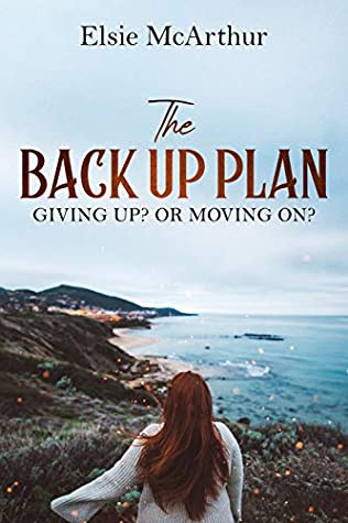 The Back Up Plan: Giving up? Or moving on?