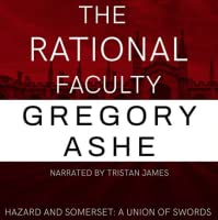 The Rational Faculty (Hazard and Somerset: A Union of Swords, #1)