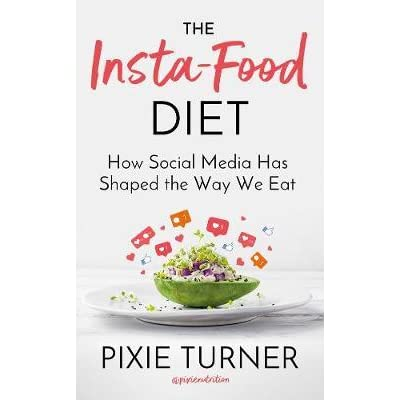 The Insta-Food Diet by Pixie Turner.