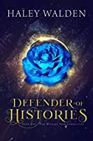 Defender of Histories (The Witness Tree Chronicles Book 1)