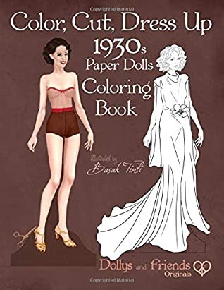 Color Cut Dress Up 1930s Paper Dolls Coloring Book Dollys And