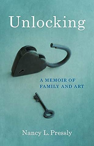 Unlocking: A Memoir of Family and Art