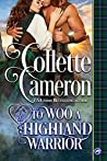 To Woo a Highland Warrior by Collette Cameron