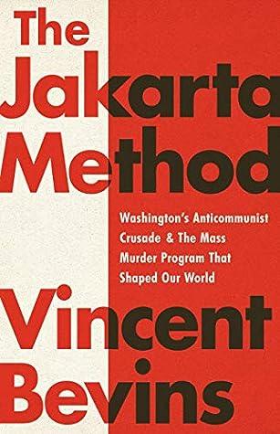 The Jakarta Method by Vincent Bevins