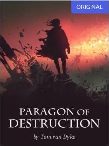 Paragon of Destruction: Volume 2 - The Shadowflame Society