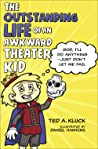 The Outstanding Life of an Awkward Theater Kid: God, I'll Do Anything—Just Don't Let Me Fail