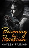 Becoming his Possession (Zanetti Famiglia #3) by Hayley Faiman