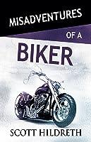 Misadventures of a Biker