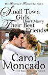 Small Town Girls Don't Marry Their Best Friends (Beaches of Trumanville #3)