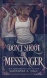 Don't Shoot the Messenger (Hazard Falls #2)