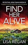 Find Her Alive (Detective Josie Quinn, #8)