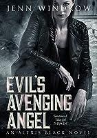 Evil's Avenging Angel: A Vampire Urban Fantasy (Alexis Black: Book 3)