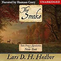 The Smoke: New York (Tales from a Revolution)