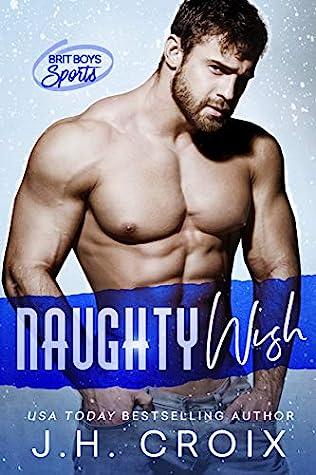 Naughty Wish (Brit Boys Sports, #5)