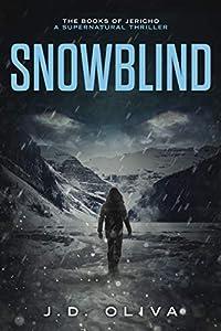 Snowblind: A Supernatural Thriller (The Books of Jericho Book 3)