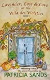 Lavender, Loss & Love at the Villa des Violettes (Villa des Violettes #3)