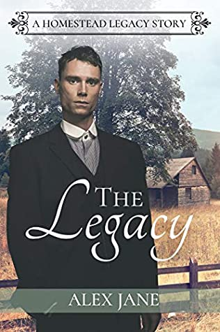 The Legacy (Homestead Legacy #2)