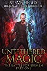 Untethered Magic: A wizard in Bremen Part 1 (The Realm of False Gods)