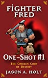 Fighter Fred One-Shot #1: The Chicken Coop of Destiny