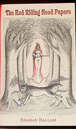 The Red Riding Hood Papers: Poems