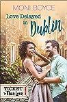 Love Delayed In Dublin by Moni Boyce