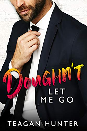 Teagan Hunter - (Slice 3) Doughn't Let Me Go