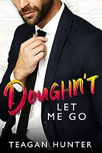 Doughn't Let Me Go (Slice, #3)