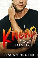 I Knead You Tonight (Slice, #2)