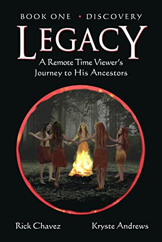 LEGACY, Book One: DISCOVERY: A Remote Time Viewer's Journey to His Ancestors