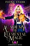Forbidden Bond (Academy of Elemental Magic, #2)