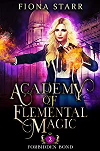 Forbidden Bond (Academy of Elemental Magic, #2)