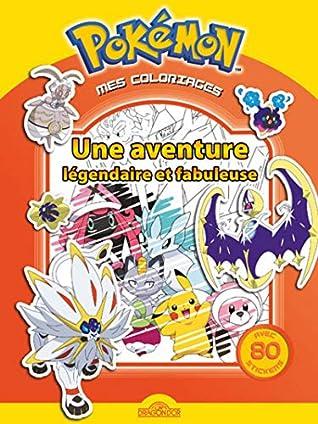 Mes Coloriages Pokemon Une Aventure Legendaire Et Fabuleuse By
