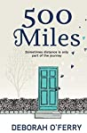 500 Miles: Sometimes distance is only part of the journey