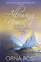 Allowing Now: A Book of Mindfulness Poetry