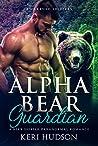 Alpha Bear Guardian (Awakened Shifters, #3)