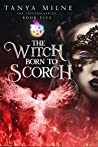 The Witch Born to Scorch (Inferno Book 5)