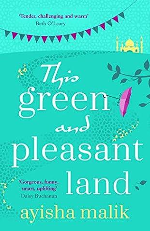 This Green and Pleasant Land by Ayisha Malik