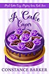 A Cake Caper (Mad Batter Cozy Mystery Series #4)
