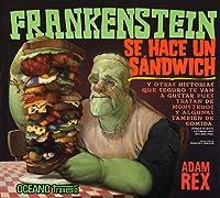 Frankenstein se hace un sandwich/ Frankenstein Makes a Sandwich (Spanish Edition)