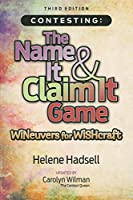 Contesting: The Name It & Claim It Game: WINeuvers for WISHcraft