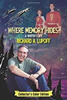 Where Memory Hides: A Writer's Life (Collector's Color Edition)