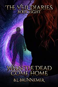 When the Dead Come Home (The Veil Diaries, #8)